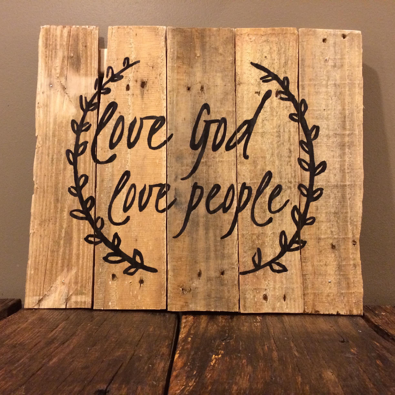 Love Home Decor Sign Love God Love People Scrapmills